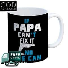 If Papa Can't Fix It Coffee Mug