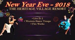 THE MOST FLAMBOYANT  NEW YEAR PARTY AT HERITAGE VILLAGE AND RESORTS, JAIPUR 2018