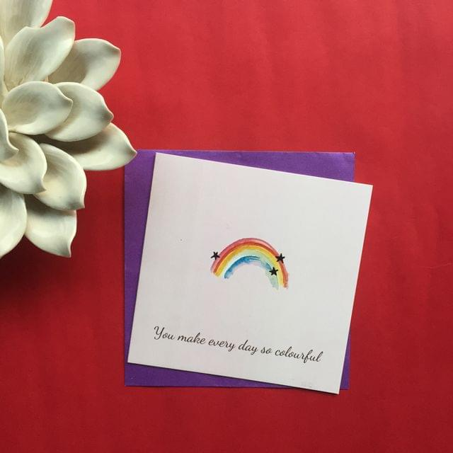 You make every day colourful Greeting Card