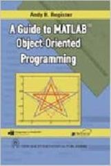 A Guide to MATLAB ObjectOriented Programming