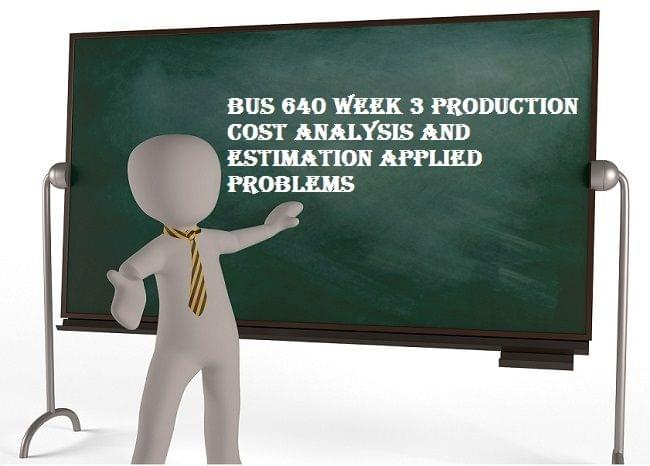 Production cost analysis and estimation applied problems