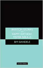 Brixton Stories and Happy Birthday, Mister Deka D (Modern Plays)