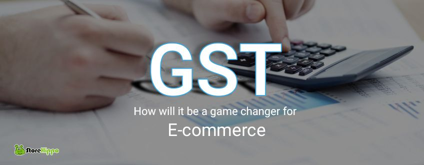 GST: Is it going to solve the pain-points in Indian E-commerce?