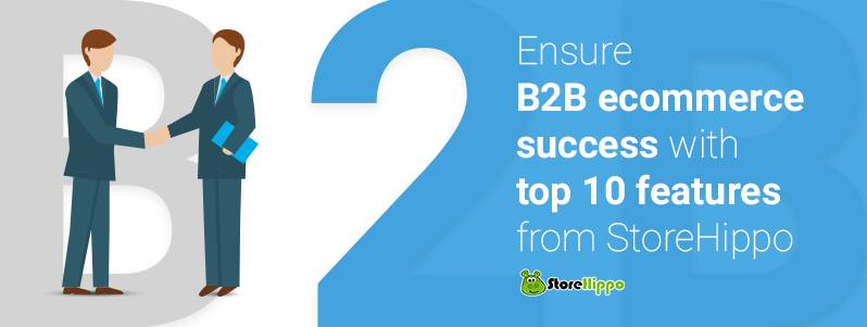 10-features-to-look-out-for-while-choosing-your-b2b-ecommerce-solutions-provider