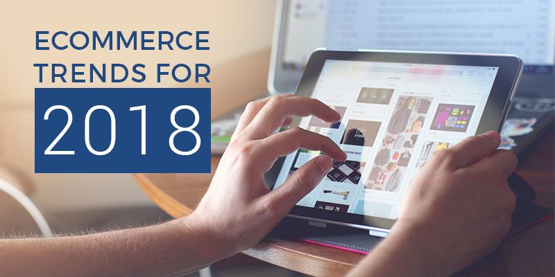 upcoming-e-commerce-trends-for-web-designing-development-mobile-in-2018