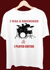 I Was A Drummer Tshirt