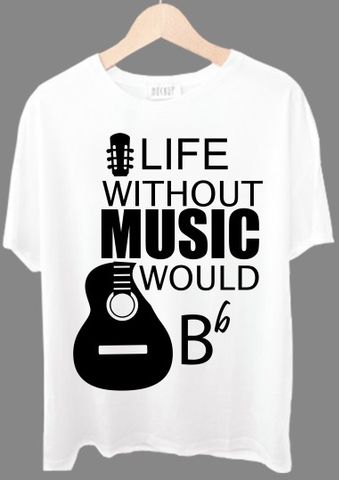 Life Without Music Would Be Tshirt
