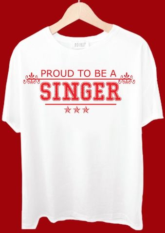 Proud To Be A Singer Tshirt