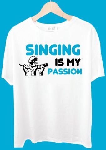 Singing Is My Passion Tshirt