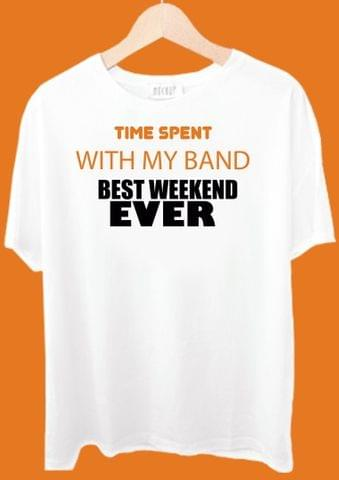 Time Spent With My Band Best Weekend ever Tshirt