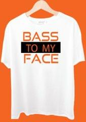 Bass To My Face Tshirt