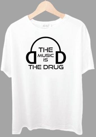 The Music Is The Drug Tshirt
