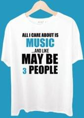 All I Care About Is Music Tshirt