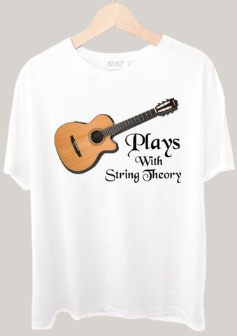 Plays With String Theory Tshirt