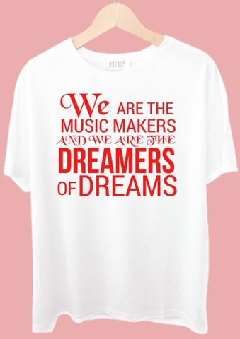 We Are The Music Makers Tshirt