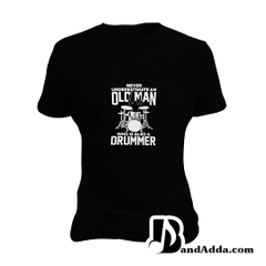 Never Underestimate a Drummer round neck  Women T-shirt