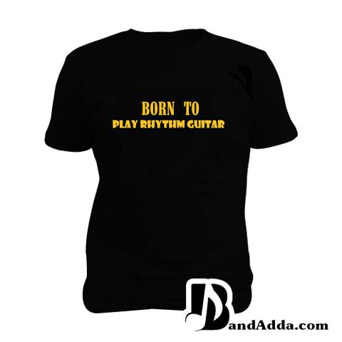 Born to play Rhythm Guitar Man Music T-shirt