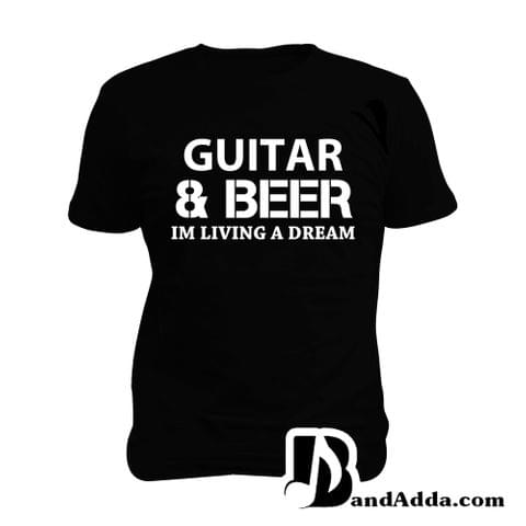 Guitar and Beer : Living a Dream Man Music T-shirt
