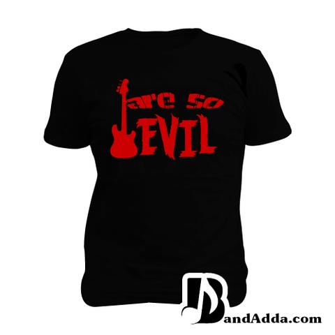 Bassist are so Evil Man Music T-shirt