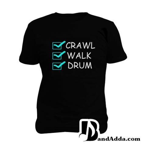 Crawl Walk Drum Man Music T-shirt