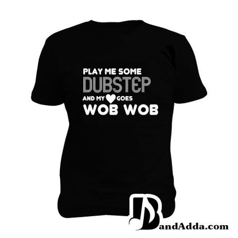 Wub Wub for Dubstep Man Music T-shirt