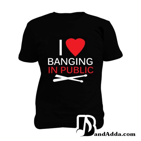 I love banging in Public : Drummer Man Music T-shirt