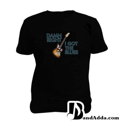Damm Right I got the Blues Man Music T-shirt