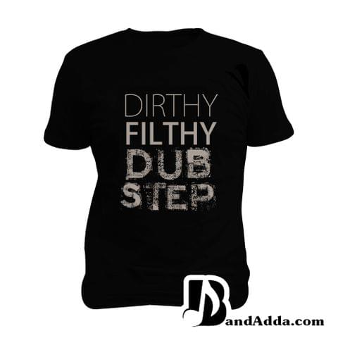 Dirty Filthy Dubstep Man Music T-shirt