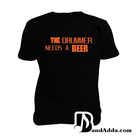 Drummer Needs a Beer Man Music T-shirt