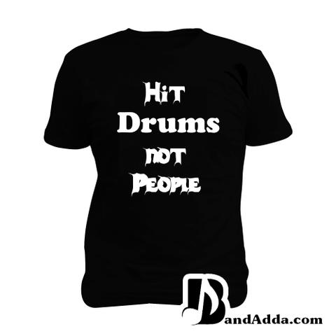 Hit Drums not People Man Music T-shirt