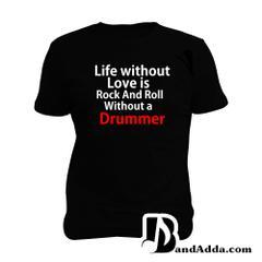 Life - Love , Rock n Roll - Drummer Man Music T-shirt