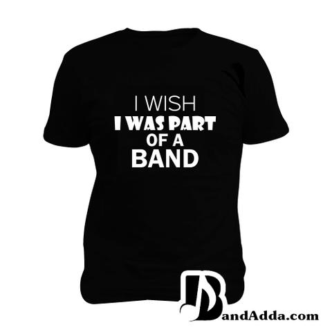 I wish I was Part of Band Man Music T-shirt