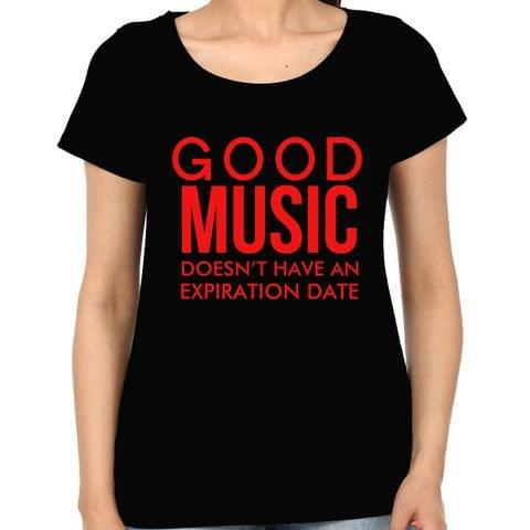 Good Music will be Forever Woman Music t-shirt