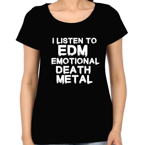 EDM - Emotional Death Metal Woman Music t-shirt