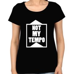 Not my Tempo Woman Music t-shirt