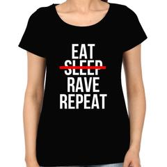 Eat Sleep Rave Repeat Woman Music t-shirt