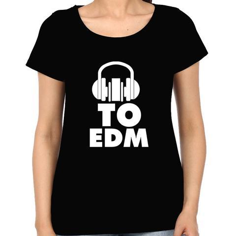 I listen to EDM Woman Music t-shirt