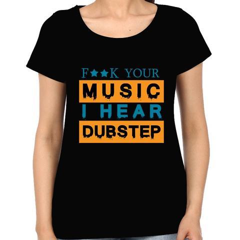 I head Dubstep Woman Music t-shirt