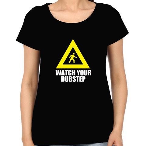 Watch your Dubstep Woman Music t-shirt