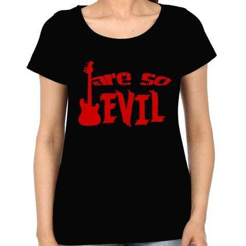 Bassist are so Evil Woman Music t-shirt