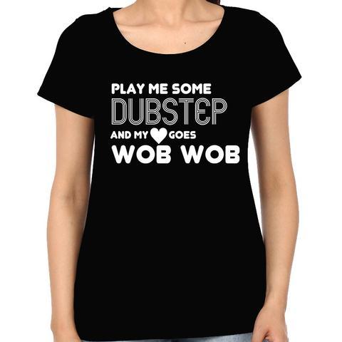 Wub Wub for Dubstep Woman Music t-shirt