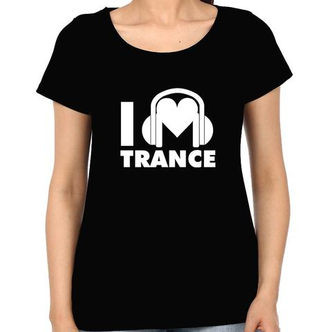 I love Trance Woman Music t-shirt