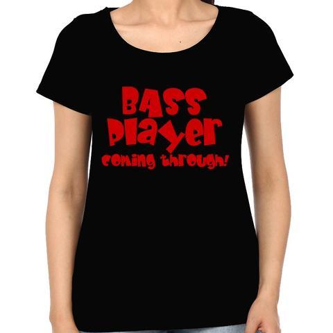 Bass Player Coming Through Woman Music t-shirt