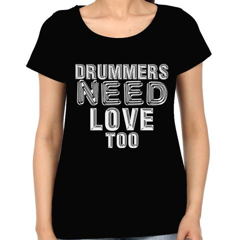 Drummer Needs love Woman Music t-shirt