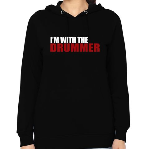 I am with the Drummer Woman Music Hoodie Sweatshirt