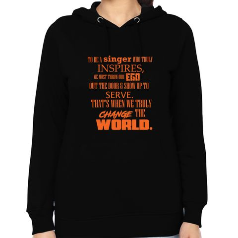 Change the world - Musician - Vocalist Woman Music Hoodie Sweatshirt