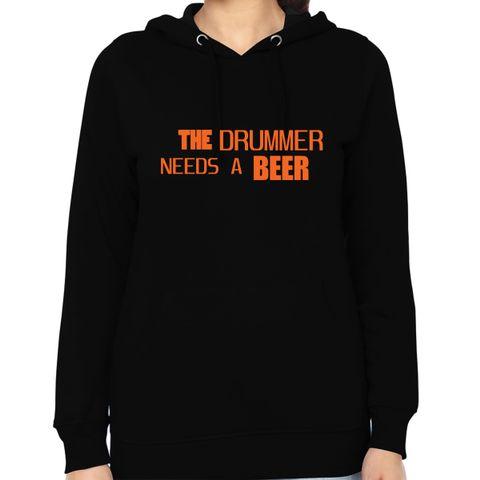 Drummer Needs a Beer Woman Music Hoodie Sweatshirt