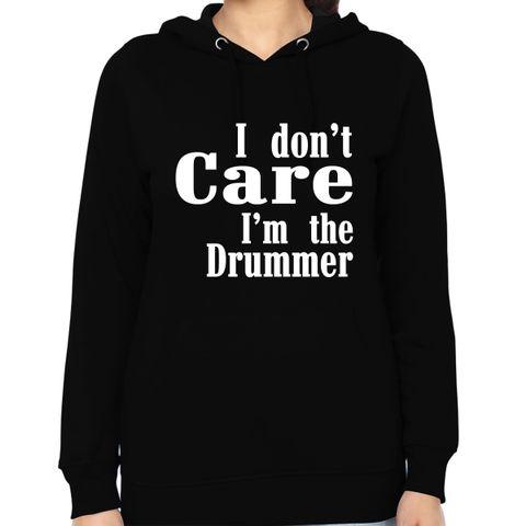 Drummers Don?t Care Woman Music Hoodie Sweatshirt