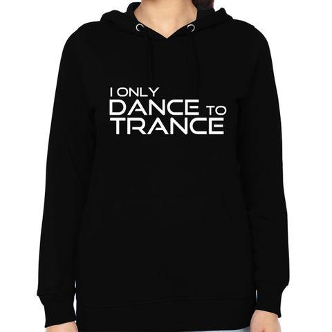 Dance to Trance Woman Music Hoodie Sweatshirt