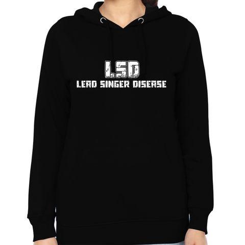 Lead Singer Disease - Vocalist Woman Music Hoodie Sweatshirt